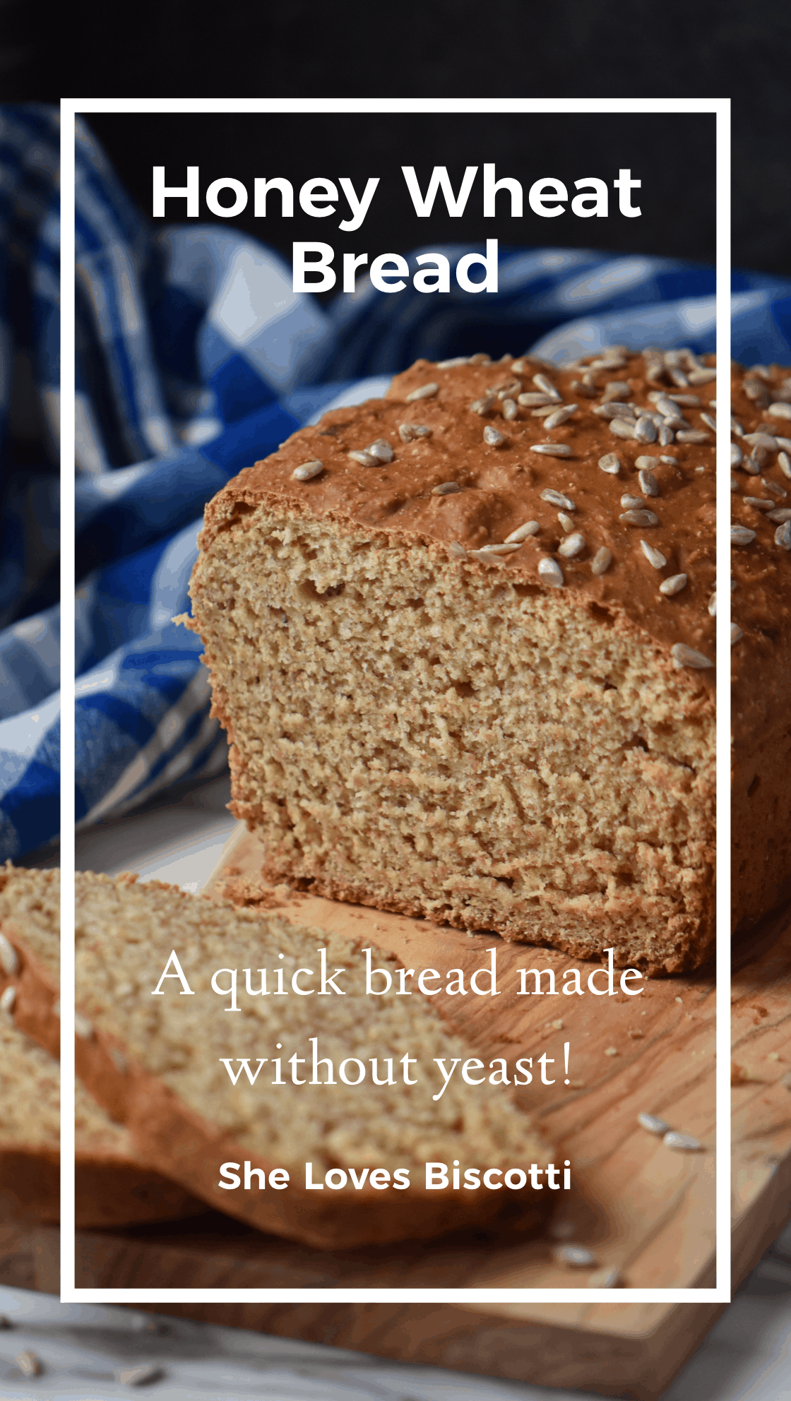 Honey Wheat Bread: Yeast Free! - She Loves Biscotti