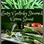 Easy Garlicky Steamed Green Beans shown in a white serving dish.