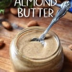 A jar of Homemade Almond Butter