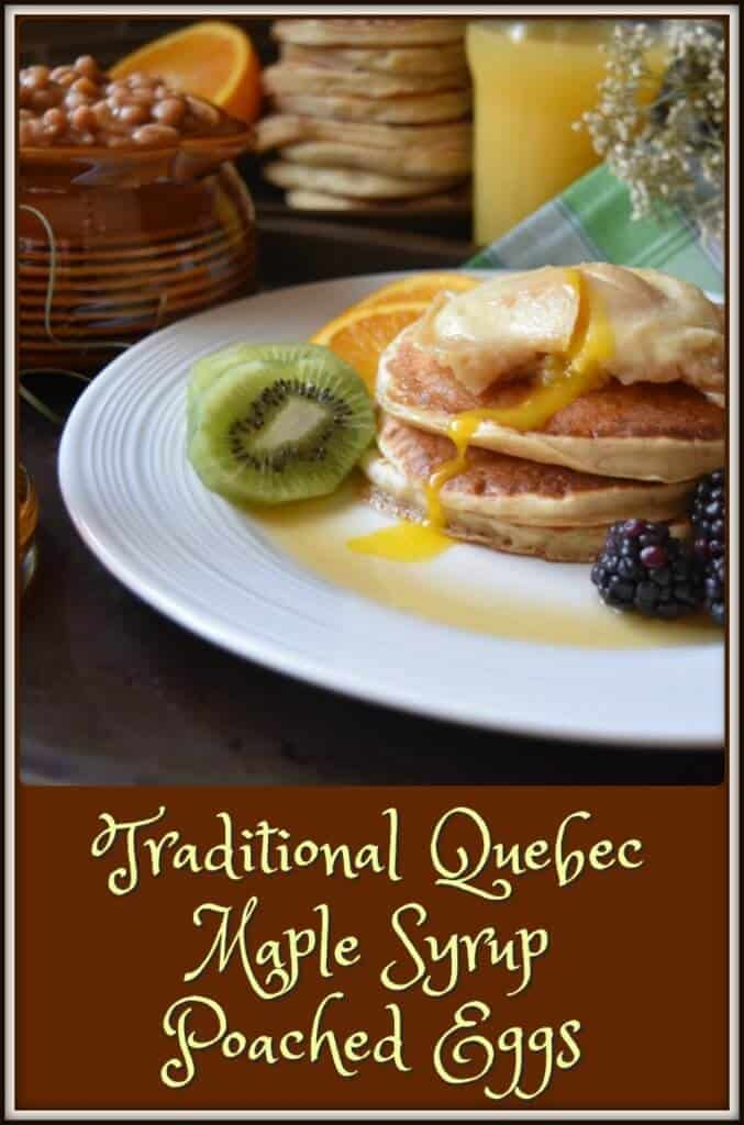 Traditional Quebec Maple Syrup Poached Eggs