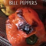 "A photo of a red roasted pepper entitled ""How to Roast Bell Peppers""."