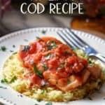 A recipe for Italian cod with tomatoes on a bed of rice.