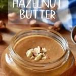 A jar of homemade hazelnut butter.